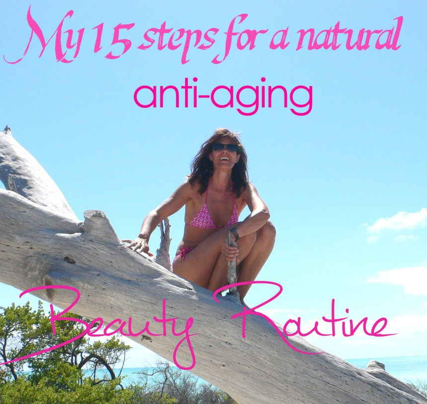 my natural anti-aging daily routine 15 steps