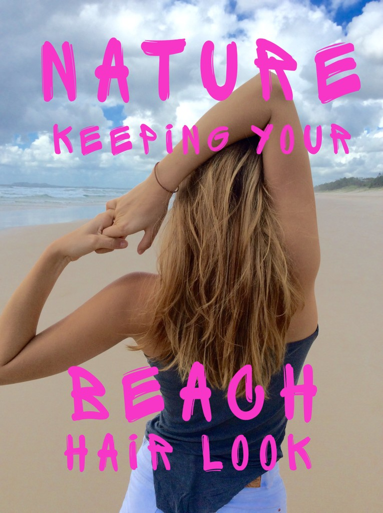 Nature is keeping your beach hair look