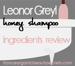 shampoo leonor greyl au miel ingredients reviw copie