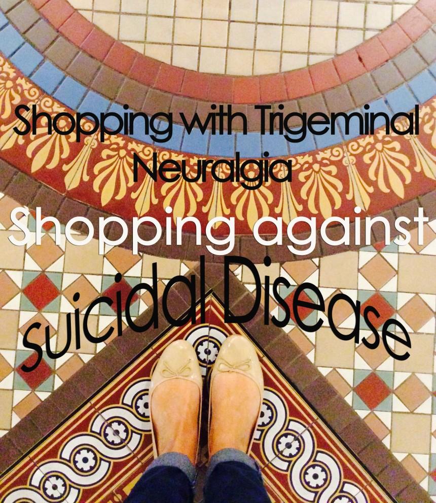 shopping against suicidal pain trigeminal neuralgia